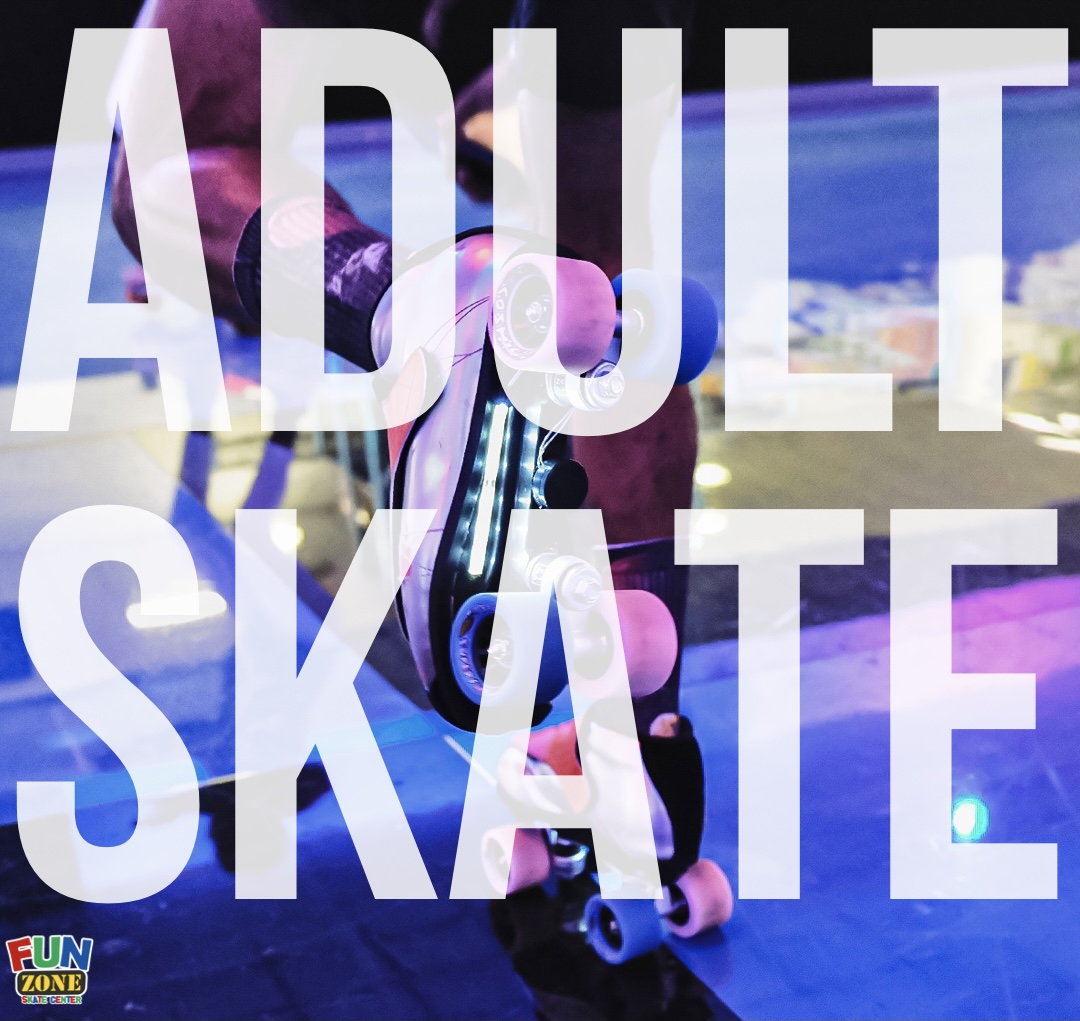 Adult Skate at Fun Zone Skate Center